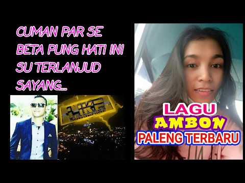 Lagu Ambon Paleng Terbaru 2018 CUMAN PAR SE
