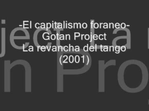 El capitalismo foraneo -Gotan Project.wmv