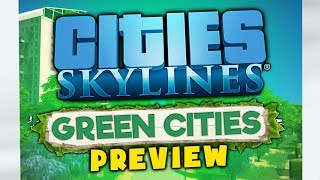 Cities Skylines - Green Cities Preview
