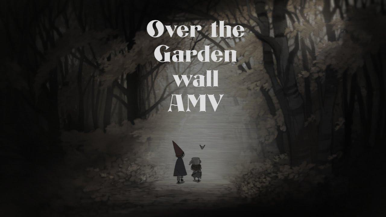 Over The Garden Wall Amv Youtube
