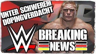 Brock Lesnar unter schwerem Dopingverdacht! [WWE BREAKING NEWS] (DEUTSCH/GERMAN)
