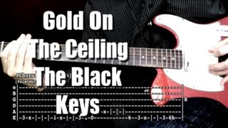 Gold On The Ceiling - The Black Keys Live Version ( Guitar Tab Tutorial & Cover )
