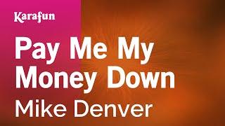 Karaoke Pay Me My Money Down - Mike Denver *