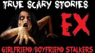 2 TRUE SCARY STORIES: Ex-Girlfriend/Boyfriend Stalker (Feat: Lady White Rabbit)
