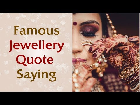 Jewellery Quotation - 2018 (Motivation & Inspring Quote & Saying)