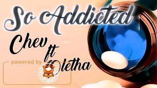 Chev Ft. Oletha - So Addicted [Addicted Riddim] October 2017
