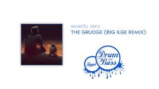 Severity Zero - The Grudge (Big Ilge Remix) [FREE TRACK]