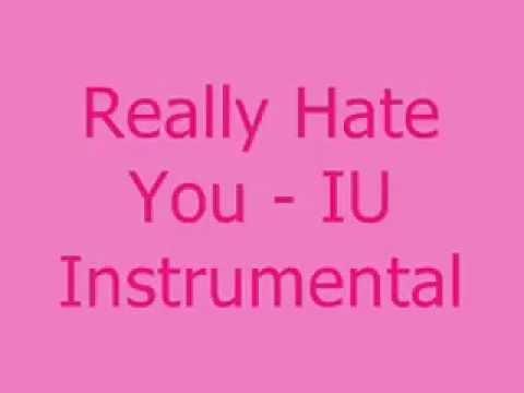 Really Hate You - IU [MR] Instrumental + DL Link