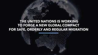 States prepare global compact for safe, orderly and regular migration thumbnail