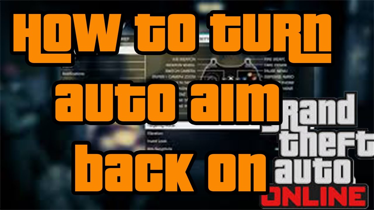 How To Turn Auto Aim On In Gta  Online