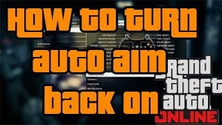 How To Turn Auto Aim On In Gta 5 Online