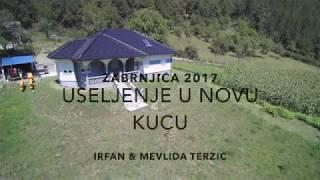 Useljenje U Novu Kucu Irfan Mevlida Terzic Zabrnjica 2017