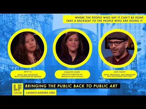 Bringing the Public Back to Public Art: Betty Yu, Charlotte Cohen, Amin Husain