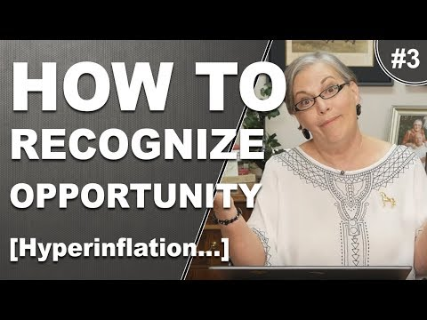 BLINDED BY NOMINAL CONFUSION: Recognizing Opportunities During Hyperinflation Part 3 of 4