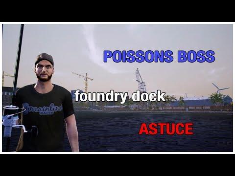 Euro fishing astuce boss sur foundry dock