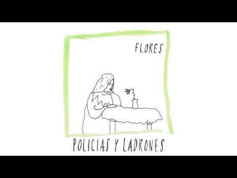 POLICÍAS Y LADRONES - Flores (Álbum Completo)