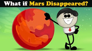 What if Mars Disappeared? + more videos   #aumsum #kids #children #education #whatif