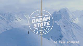 """The Dream State Project"" - A Ski Adventure Film"