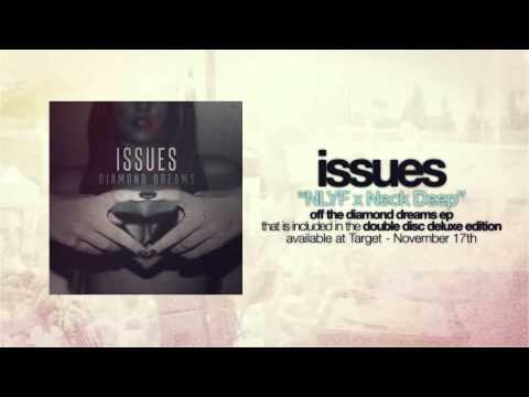 Issues - NLYF x Neck Deep (Diamond Dreams)