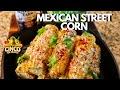 Mexican Street Corn Recipe | Cinco De Mayo Food | Easy To Make Appetizer Ideas