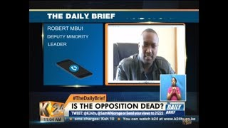 Deputy Minority leader, MP Robert Mbui, on the issue of opposition.