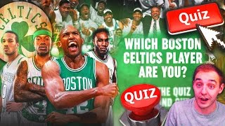 WHICH CELTICS PLAYER ARE YOU QUIZ! SHAKE4NDBAKE A BOSTON CELTIC?