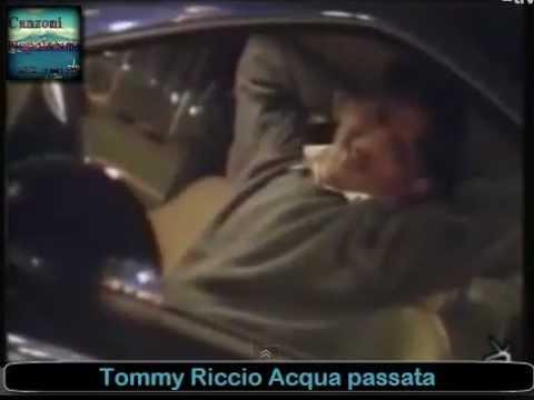 Tommy Riccio - Acqua passata [ Video Ufficiale] By Canzoni Napoletane 2012