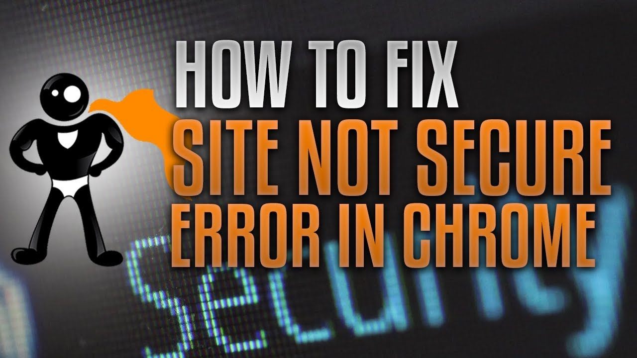How To Fix The Not Secure Website Warning In Google Chrome