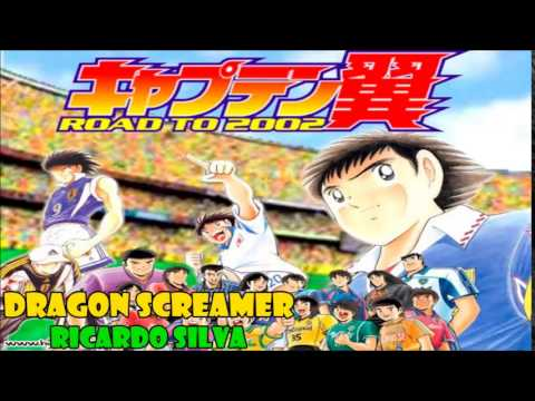 Free Download Dragon Screamer (captain Tsubasa Road To 202 Opening) Cover Latino By Ricardo Silva Mp3 dan Mp4