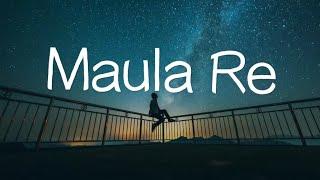 Maula Re - Lyrics   Chaamp   Arijit Singh   Dev & Rukmini   Jeet Gannguli