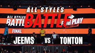 Jeems vs Tonton | All Styles Battle | Final | Fair Play Dance Camp 2019