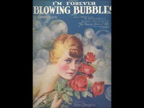 I'm Forever Blowing Bubbles - Albert C. Campbell and Henry Burr (1919)