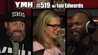 Your Mom's House Podcast - Ep. 519 w/ Ian Edwards