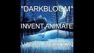 """""""DARKBLOOM"""" - VOCAL AUDIT..."""