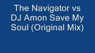 The Navigator vs DJ Amon Save My Soul (Original Mix)