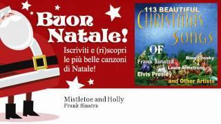 Frank Sinatra - Mistletoe and Holly - Natale