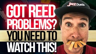 Got Saxophone Reed problems?  Watch this!
