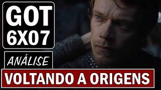 Game of Thrones - 6x07 - Análise Geral - Voltando a Origens