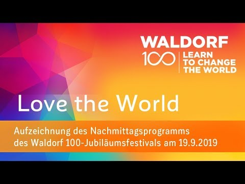 Love The World - Waldorf 100 (Deutsch)