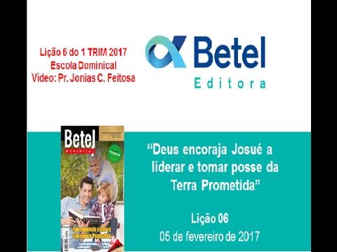 Lição 6 do 1 Trim 2017 - Escola Dominical - Betel - Prof. Pr. Jonias C. Feitosa