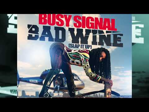 Busy Signal - Bad Wine (Slap it Up) Official Audio