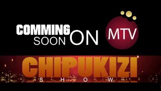 COMMING SOON ON MTV CHIPUKIZI SHOW