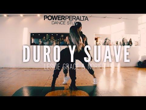 DURO Y SUAVE || LESLIE GRACE & NORIEL|| Coreografía Xiomara Herrera & Seba Carreño