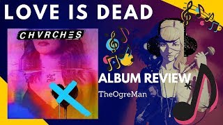(Album Review) CHVRCHES - Love Is Dead