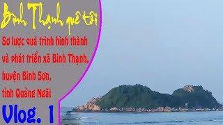 Vlog 1 - Giới thiệu về xã Bình Thạnh, huyện Bình Sơn, tỉnh Quảng Ngãi