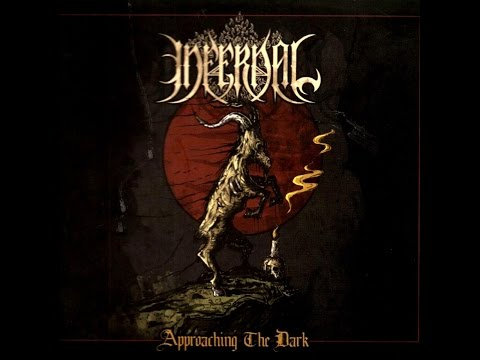 Infernal - Approaching the Dark [Full Album] (HD)
