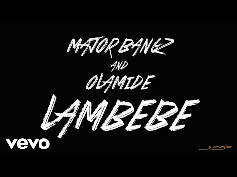 Major Bangz - Lambebe[Audio] ft. Olamide