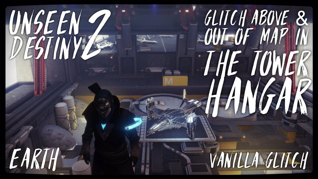 UNSEEN DESTINY 2 | Glitch Above & Out of Map in The Tower Hangar | Vanilla  Glitch