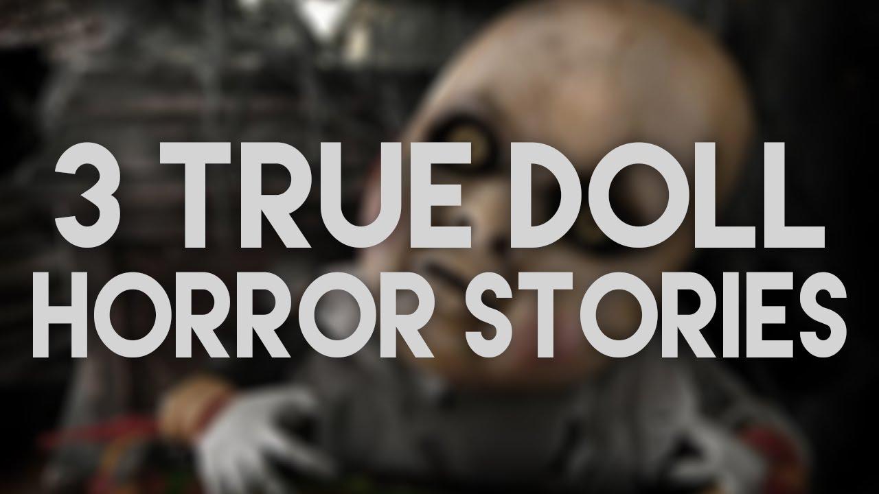 3 TRUE Doll Horror Stories