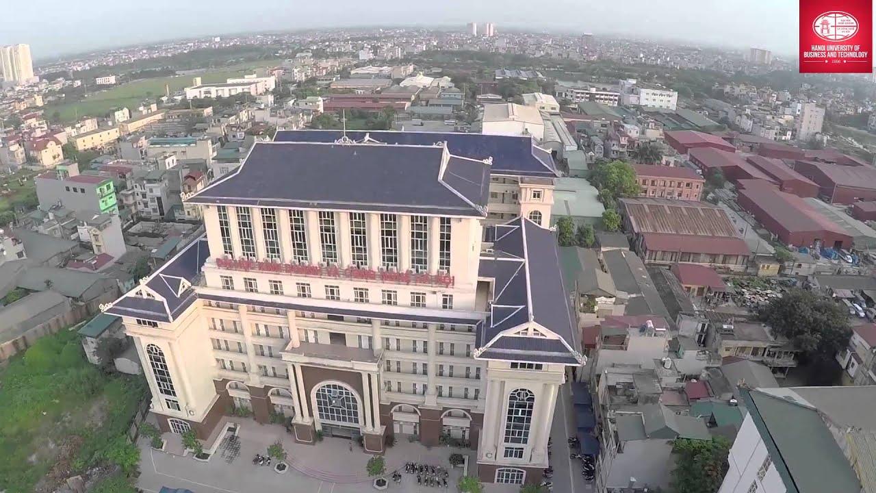 Toàn cảnh Trường Đại học Kinh doanh và Công nghệ Hà Nội – Flycam HD
